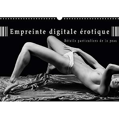 Empreinte digitale erotique - Details particuliers de la peau 2019: calendrier de nus artistiques
