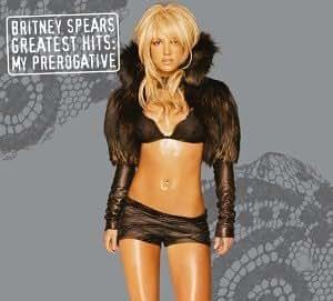 Greatest Hits: My Prerogative [Digipak with Bonus Remix CD]