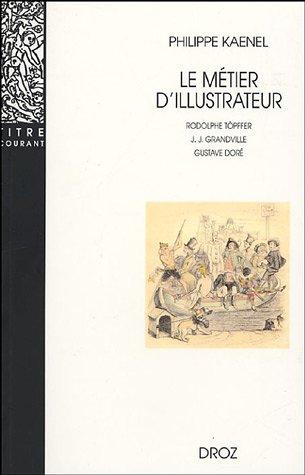 Le métier d'illustrateur (1830-1880) : Rodolphe Töpffer, J.-J. Grandville, Gustave Doré