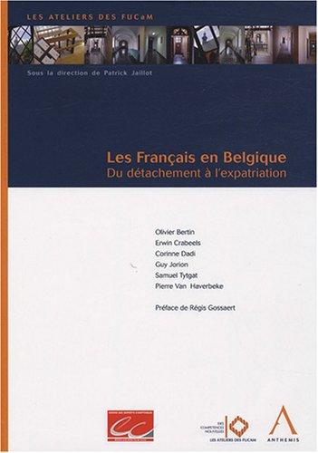 Les Français en Belgique : Du détachement à l'expatriation