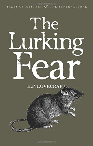 The Lurking Fear. Collected Short Stories - Volume 4 (Tales of Mystery & The Supernatural)