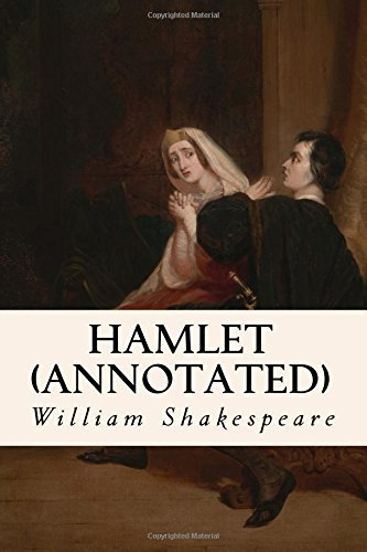 Hamlet (annotated) by William Shakespeare (2015-08-30)