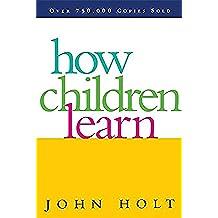 How Children Learn (Classics in Child Development)