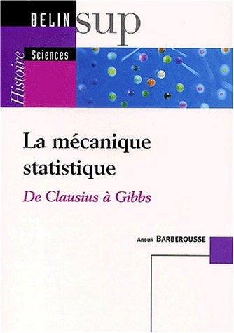 La mécanique statistique : De Clausius à Gibbs