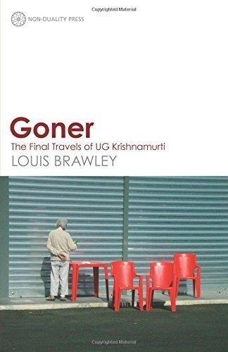 Goner: The Final Travels of UG Krishnamurti by Louis Brawley (2016-06-30)