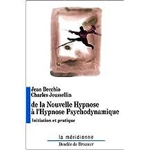 De la nouvelle Hypnose à l'Hypnose Psychodynamique
