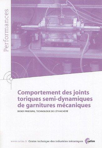 Comportement des joints toriques semi-dynamiques de garnitures mécaniques