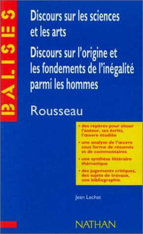 Discours sur les sciences et les arts,Discours sur l'origine et les fondements de l'inégalité parmi les hommes, Jean-Jacques Rousseau par Jean Lechat