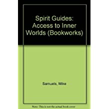 Spirit Guides: Access to Inner Worlds (Bookworks) by Mike Samuels (1976-10-28)