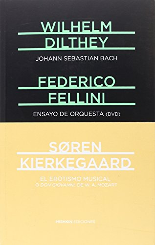 El erotismo musical. Ensayo de orquesta (DVD). Johann Sebastian Bach por Wilhelm; Fellini, Federico; Kierkegaard, Soren Dilthey