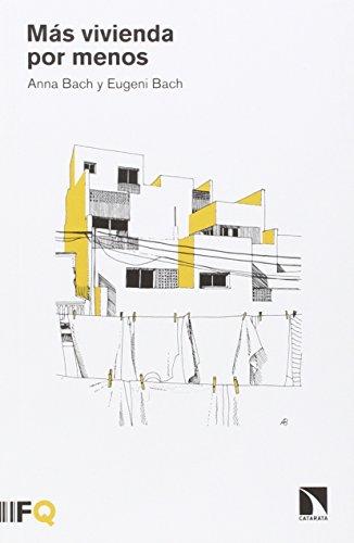 Más vivienda por menos por Eugeni Bach Triadó
