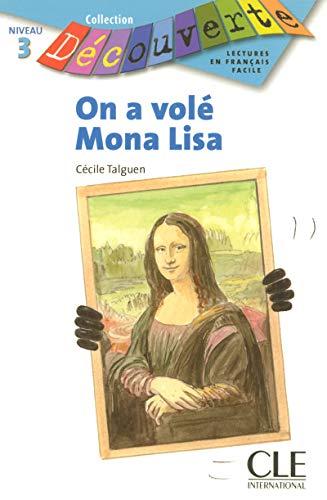 On a volé Mona Lisa - Niveau 3 - Lecture Découverte - Livre par Cécile Talguen