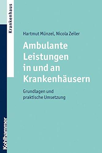 Ambulante Leistungen in und an Krankenhäusern: Grundlagen und praktische Umsetzung Der Allgemeinmedizin Ambulante