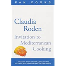 Claudia Roden's Invitation to Mediterranean Cookin: 150 Vegetarian and Seafood Recipes (Pan cooks series)