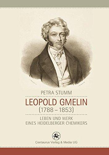 Leopold Gmelin (1788 - 1853): Leben und Werk eines Heidelberger Chemikers (Neuere Medizin- und Wissenschaftsgeschichte (33), Band 33)