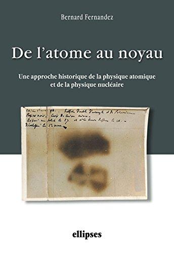 De l'atome au noyau : Une approche historique de la physique atomique et de la physique nuclaire
