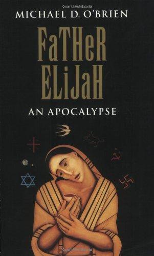Father Elijah: An Apocalypse par Michael O'Brien