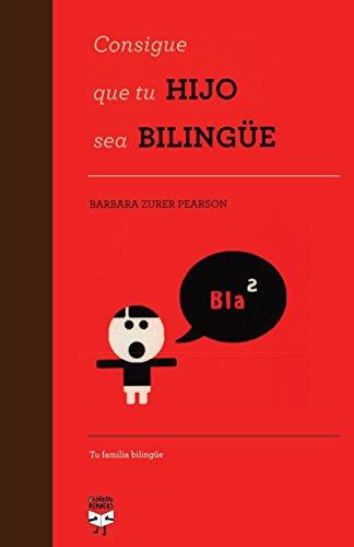 Consigue que tu hijo sea bilingüe