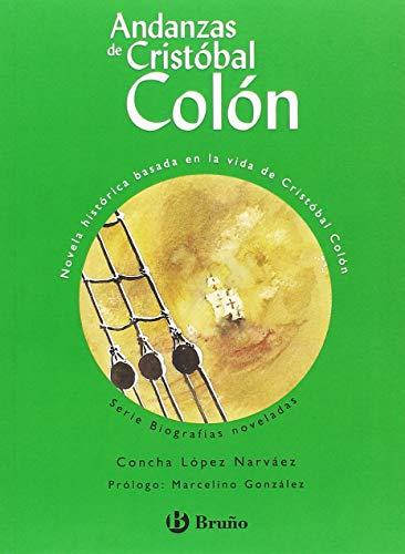 Andanzas de Cristóbal Colón (edición especial) (Castellano - A Partir De 10 Años - Andanzas) por Concha López Narváez