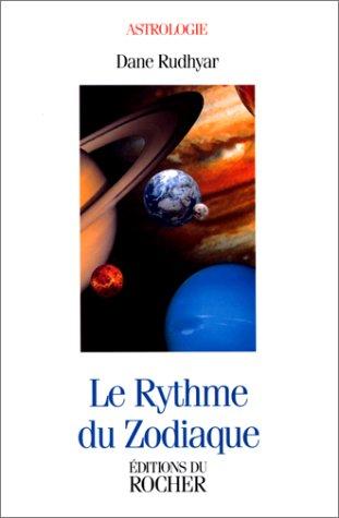 LE RYTHME DU ZODIAQUE par Dane Rudhyar