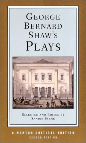 George Bernard Shaw's Plays: Mrs Warren's Profession, Pygmalion, Man and Superman, Major Barbara : Contexts and Criticism (Norton Critical Editions)
