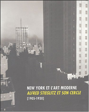 New York et l'art moderne : Alfred Stieglitz et son cercle [1905-1930] par Collectif