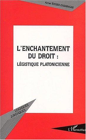 L'enchantement du droit : légistique platonicienne
