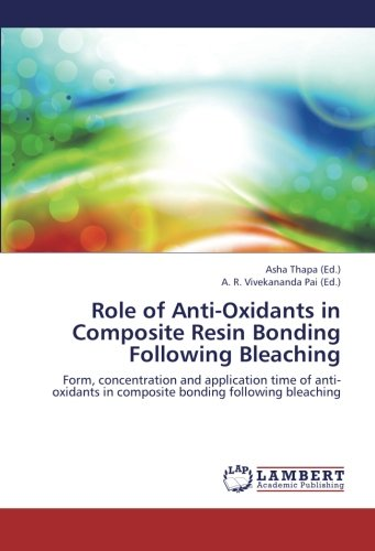 Role of Anti-Oxidants in Composite Resin Bonding Following Bleaching