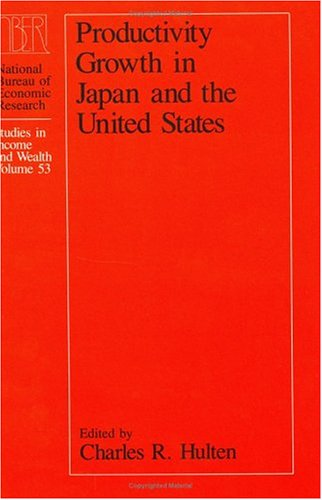 Productivity Growth in Japan and the United States (National Bureau of Economic Research Studies in Income and Wealth)