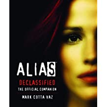 Alias Declassified: The Official Companion Guide