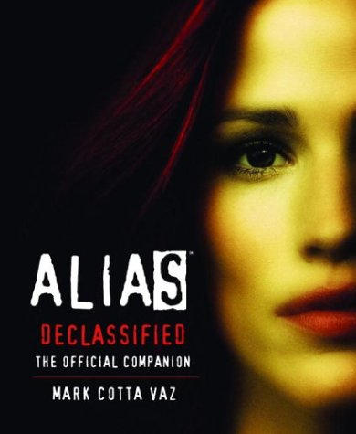Click for larger image of Alias Declassified: The Official Companion Guide
