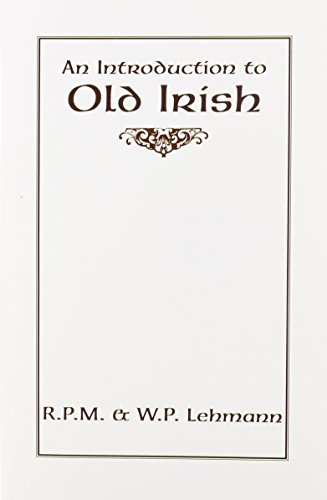 An Introduction to Old Irish (Introductions to Older Languages)