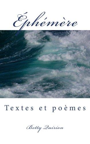 Éphémère: Textes et poèmes par Mme Betty Quirion BQ