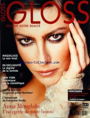 GLOSS [No 13] du 01/09/2005 - MAQUILLAGE / LE NOIR TOTAL - LE REGIME DE LA RENTREE - NEW YORK / POLEMIQUE SUR LA COSMETIQUE - GRIGRIS ET PORTE-BONHEUR - L'HOROSCOPE DE FRANCOISE HARDY - ANNA MOUGLALIS / UNE 2GERIE DE TOUTE BEAUTE