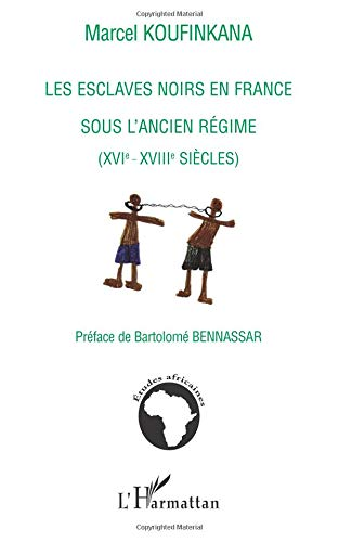 Les esclaves noirs en France sous l'Ancien Régime (XVIe-XVIIIe siècles)