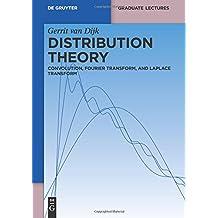 Distribution Theory: Convolution, Fourier Transform, And Laplace Transform (De Gruyter Textbook)