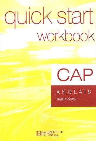 Anglais CAP Quick Start : Workbook par Angèle Cohen