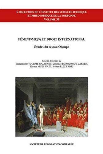 Féminisme(s) et droit international, Etudes du réseau Olympe par Emmanuelle (dir) Tourme jouannet