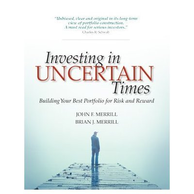 Investing in Uncertain Times Building Your Best Portfolio for Risk and Reward -
