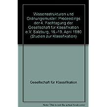 Wissensstrukturen und Ordnungsmuster. Proceedings der 4. Fachtagung der Gesellschaft für Klassifikation e.V., Salzburg, 16.-19. April 1980