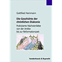 Die Geschichte der christlichen Diakonie (Novum Testamentum/Studien Zur Umwelt Des Nt)