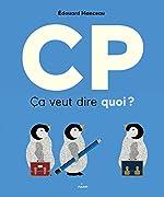 CP CA VEUT DIRE QUOI ? de Édouard Manceau