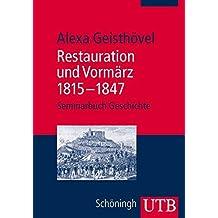 Restauration und Vormärz 1815-1847 (Seminarbuch Geschichte, Band 2894)