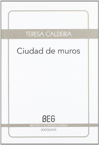 Ciudad de muros (BEG / Sociología) por Teresa Pires do Rio Caldeira