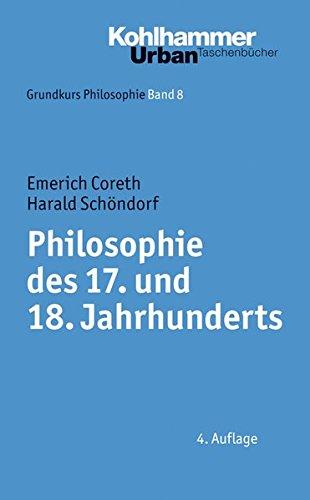 Grundkurs Philosophie: Philosophie des 17. und 18. Jahrhunderts (Urban-Taschenbücher, Band 352)
