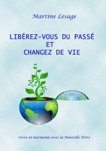 Libérez-vous du passé et changez de vie