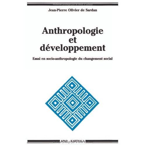 Anthropologie et Développement : Essai en socio-anthropologie du changement social