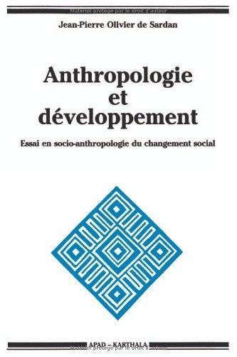 Anthropologie et Dveloppement : Essai en socio-anthropologie du changement social