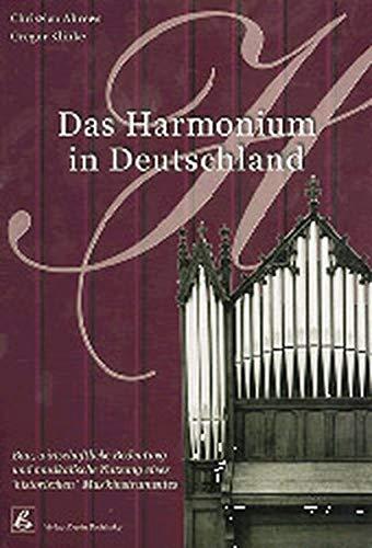 Das Harmonium in Deutschland (Fachbuchreihe Das Musikinstrument) (Christian-tanz Instrumente)