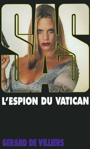 SAS 132 L'espion du Vatican par Gérard (de) Villiers